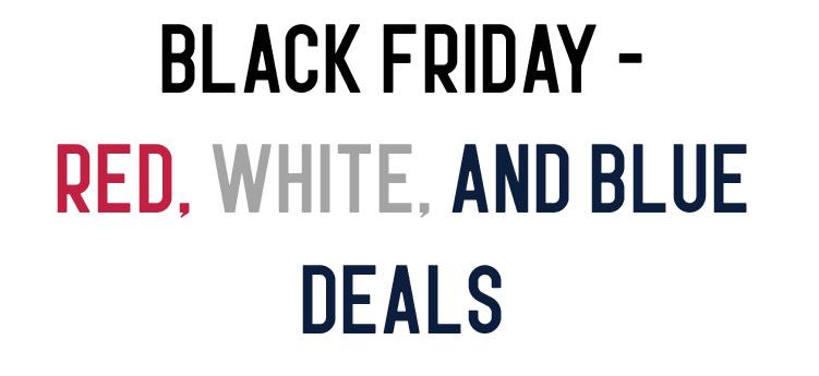 Black Friday- Red, White & Blue Deals